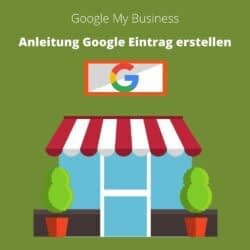 Google My Business - Anleitung Google Eintrag erstellen